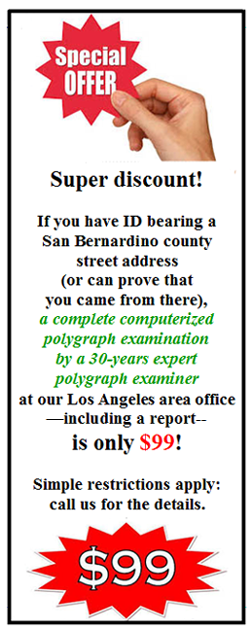 need a polygraph test in Yucaipa today