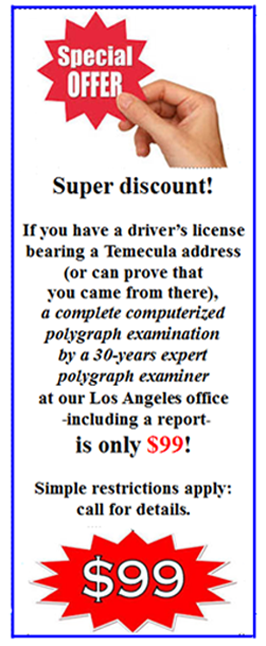 Temecula polygraph examiner with real experience